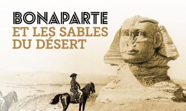 Exposition 'Bonaparte et les sables du désert'