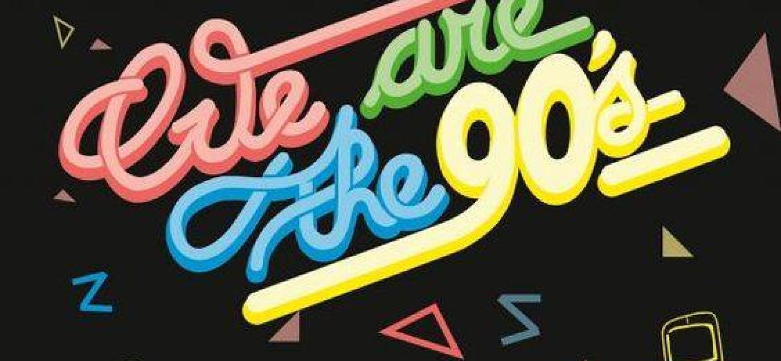 Annulé - Soirées 'We are the 90's'